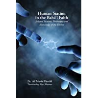 Human Station in the Baha'i Faith: Selected Sections: Philosophy and Knowledge of the Divine