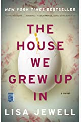 The House We Grew Up In: A Novel Kindle Edition
