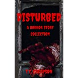 Disturbed: A Horror Story Collection