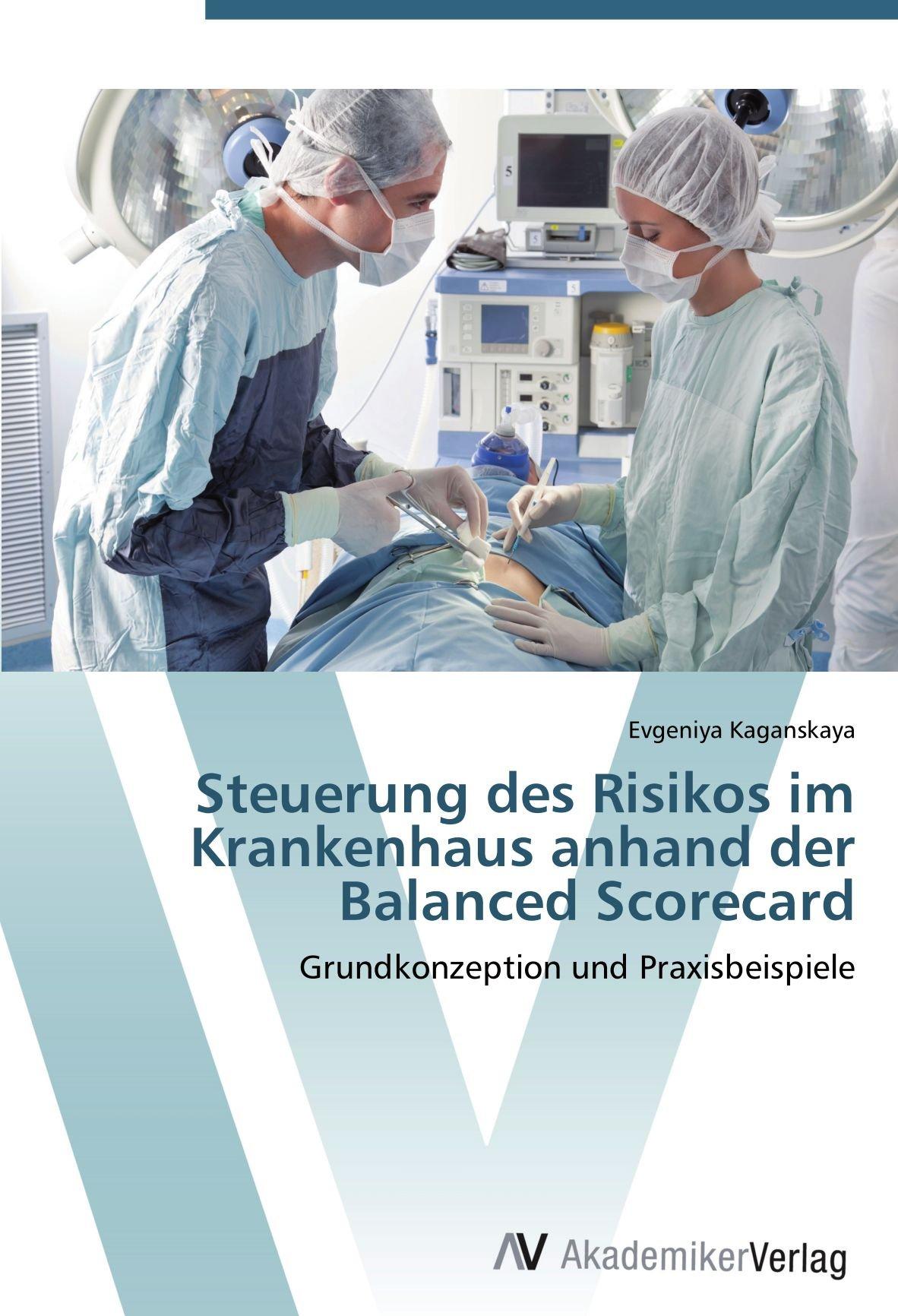 Steuerung des Risikos im Krankenhaus anhand der Balanced Scorecard: Grundkonzeption und Praxisbeispiele (German Edition) ebook