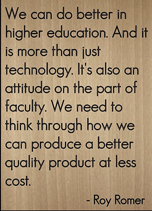 We Can Do Better In Higher Education Quote By Roy Romer Laser