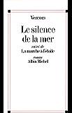 Le Silence de la mer : La Marche à l'étoile (French Edition)