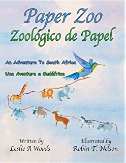 Paper Zoo / Zoologico de Papel: An Adventure to South Africa / Una Aventura a