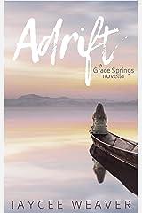 Adrift: A Grace Springs Novella Kindle Edition