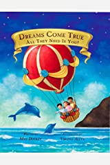 Dreams Come True... All They Need Is You Kindle Edition