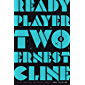 Ready Player Two: A Novel (Ready Player One Book 2)