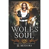 Wolf's Soul: A Reverse Harem Shifter Romance (Guardians of the Fae Realms)