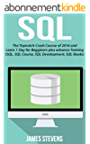 SQL: The Topnotch Crash Course of 2016 and Learn 1 Day for Beginner's plus advance Training (SQL, SQL Course, SQL Development, SQL Books) (English Edition)