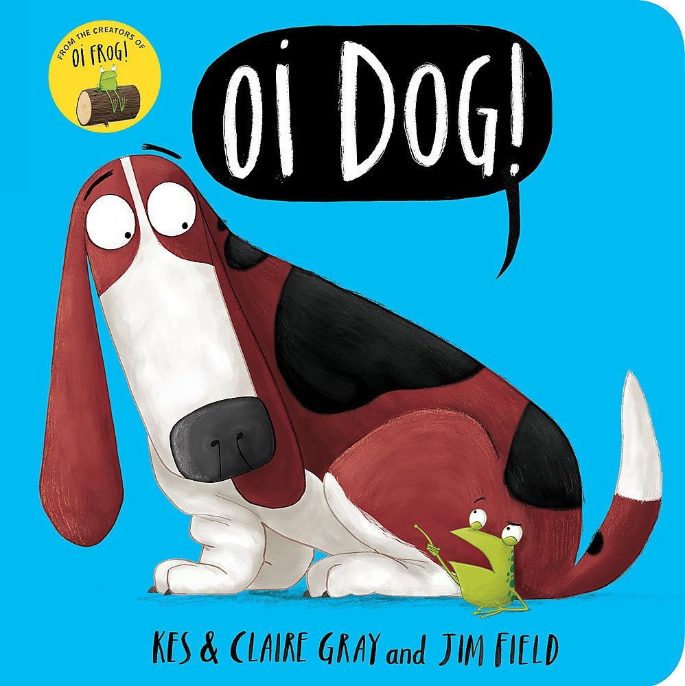 Oi Dog! Board Book (Oi Frog and Friends)