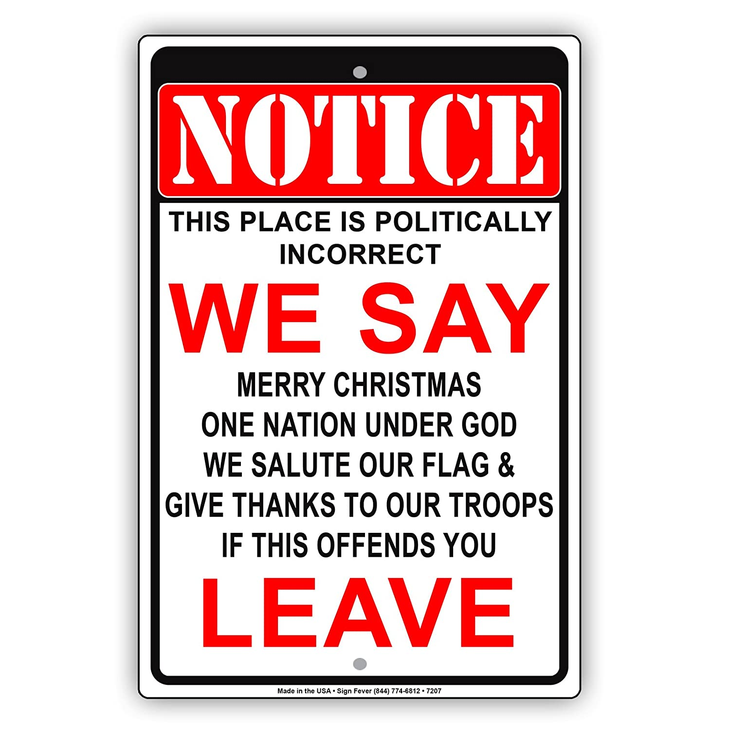 Amazon.com: Notice This Place Is Politically Incorrect We Say Merry ...