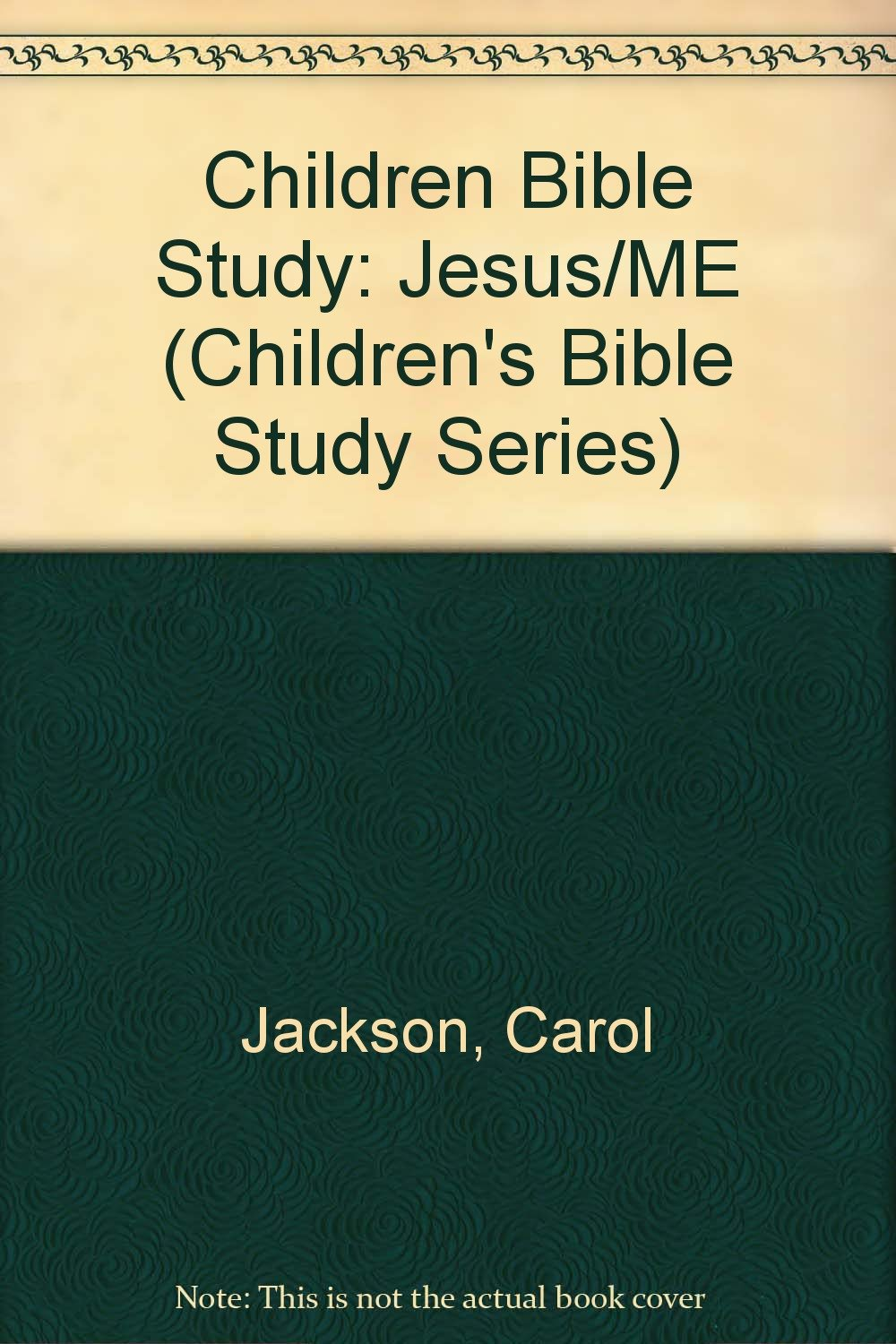 jesus and me a fifty two week bible study children u0027s bible study