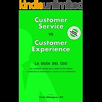 Customer Service vs. Customer Experience: La guía del CEO