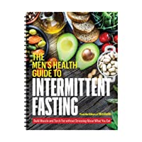 Men's Health Guide to Intermittent Fasting: 16/8 Fasting Recipe Book and Guide for...