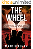 The Wheel: A Storm Of Our Own Making