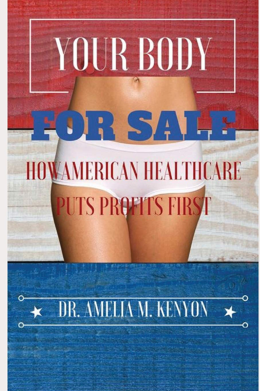 Your Body For Sale: How American Healthcare Puts Profits First ebook
