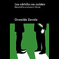 Los cárteles no existen: Narcotráfico y cultura en México (Ensayo General)