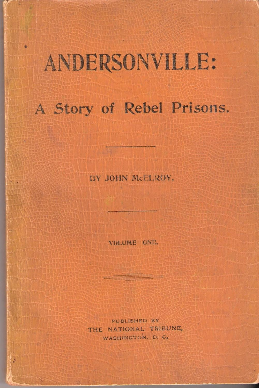 Andersonville: A Story of Rebel Prisons (Volume I)