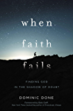 When Faith Fails: Finding God in the Shadow of Doubt