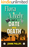 A Date With Death: A British murder mystery sprinkled with humour and romance (Flora Lively Mysteries Book 2)