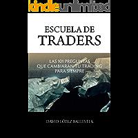 Escuela de Traders: Las 101 preguntas que cambiarán tu trading para siempre.