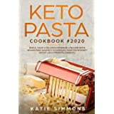 Keto Pasta Cookbook #2020: Simple, Cheap & Delicious Homemade Low Carb Pasta Recipes From Spaghetti to Noodles | Made for Int