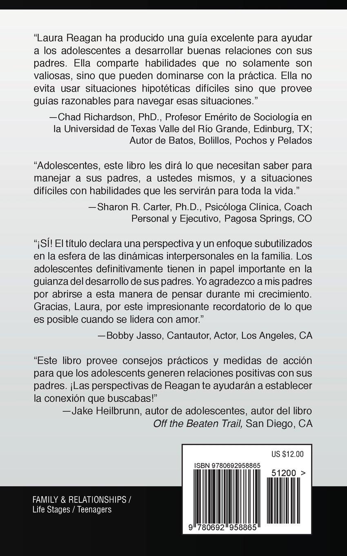 Como Criar Padres RESPETUOSOS: Mejor Comunicación Para Las Relaciones De adolescentes y Padres (Spanish Edition): Laura Lyles Reagan: 9780692958865: ...