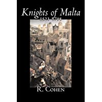 Knights of Malta, 1523-1798 by R. Cohen, History, Italy, Western Europe