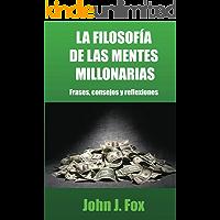 La filosofía de las mentes millonarias: Frases, consejos y reflexiones