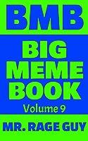 BMB - Big Meme Book - Volume 9: Huge Collection