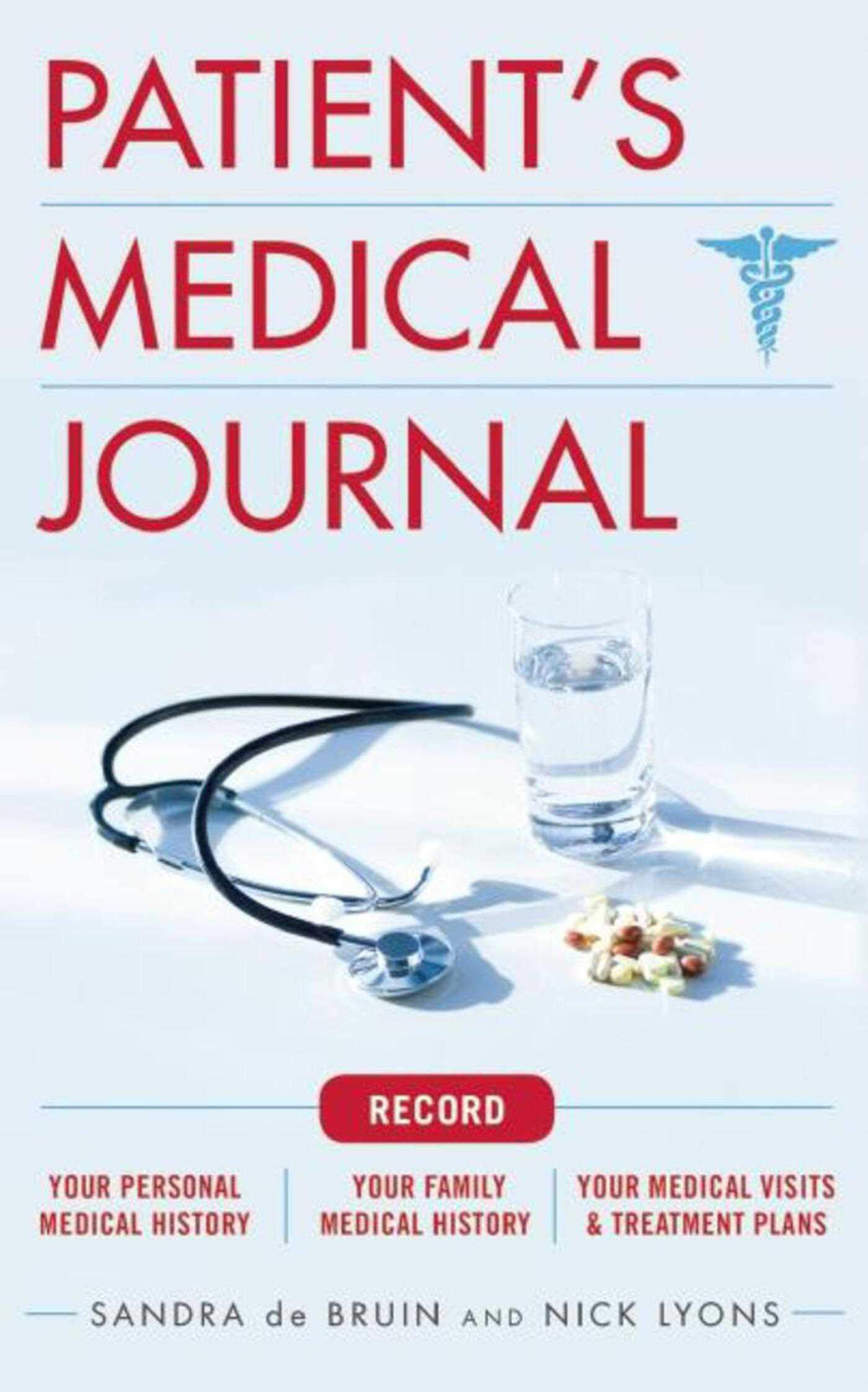 The Patient's Medical Journal: Record Your Personal Medical