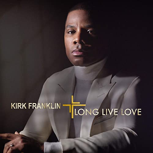Kirk Franklin - Long Live Love 2019