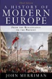 History of Modern Europe: From the Renaissance to the Present 3E