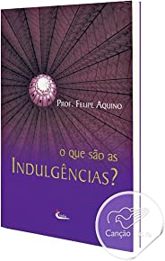 Que Sao As Indulgencias?, O