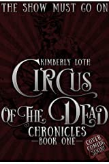 Circus of the Dead Chronicles Book 1 Kindle Edition