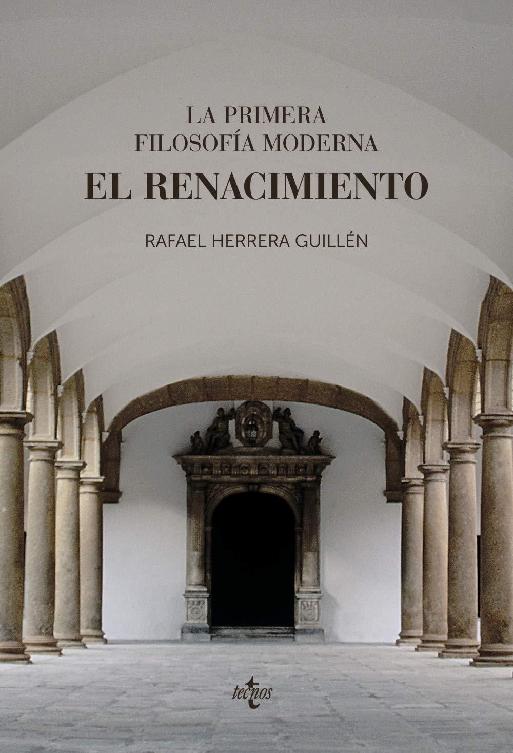 La primera filosofía moderna: el Renacimiento Ventana Abierta: Amazon.es: Herrera Guillén, Rafael: Libros