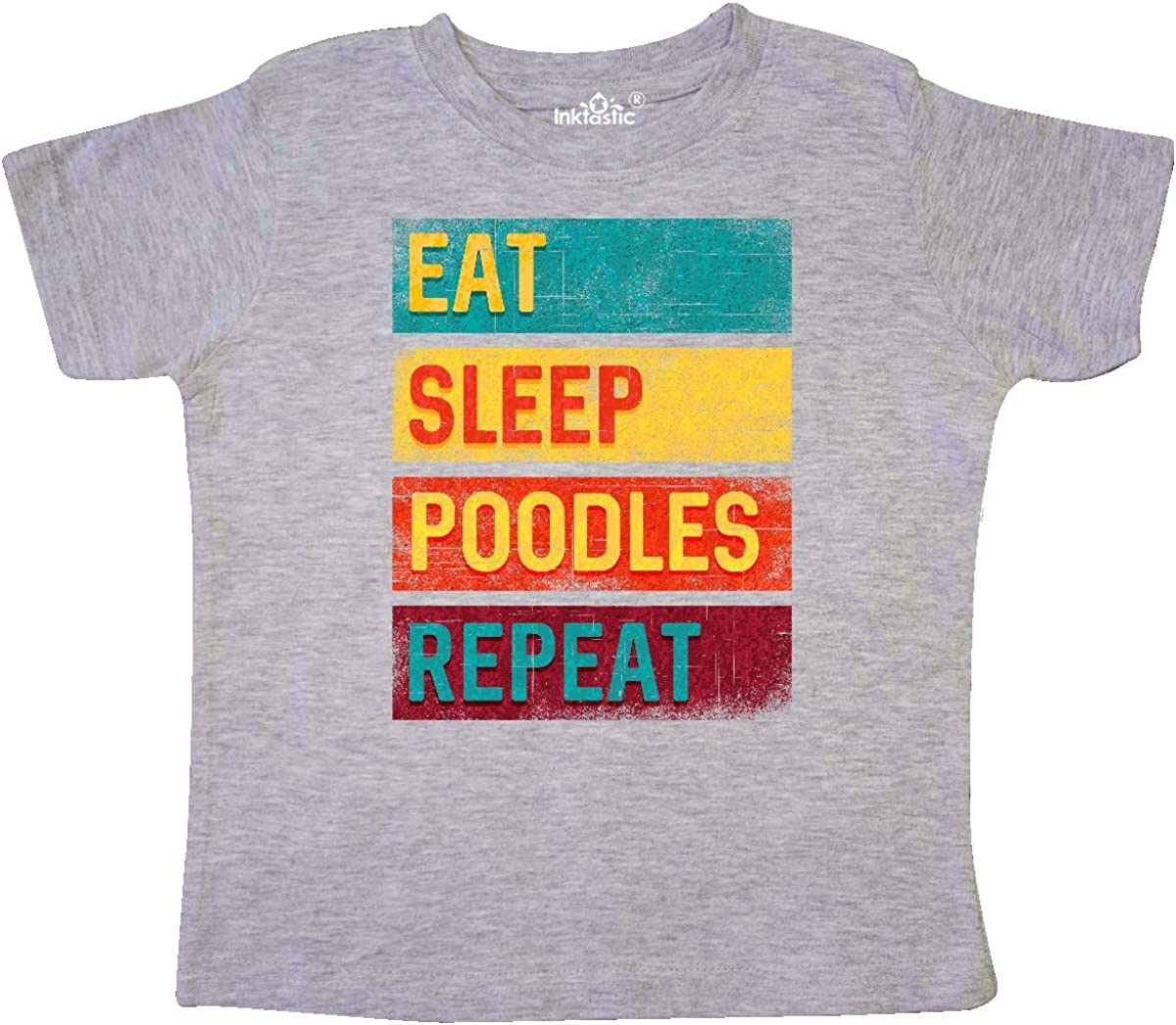 inktastic Poodle Lover Eat Sleep Poodles Repeat Toddler T-Shirt