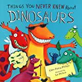 Dinosaurs, Things You Never Knew about (Meadowside PIC Books)