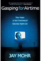 Gasping for Airtime: Two Years in the Trenches of Saturday Night Live Paperback