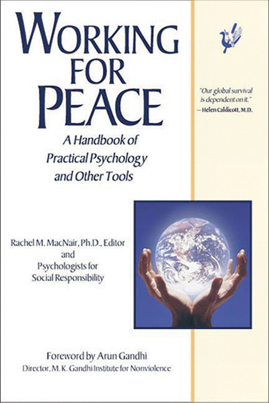 Working for Peace: A Handbook of Practical Psychology and Other Tools:  Rachel MacNair PhD, Arun Gandhi: 9781886230729: Amazon.com: Books