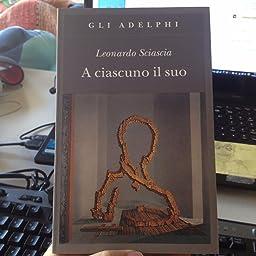 Amazon.it: A ciascuno il suo - Leonardo Sciascia - Libri