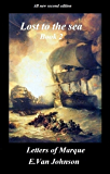 Lost to the sea.: Book 2. Letters of Marque.