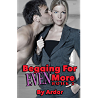Begging For Even More Femdom Domination, Book 2 (Begging For More) (English Edition)
