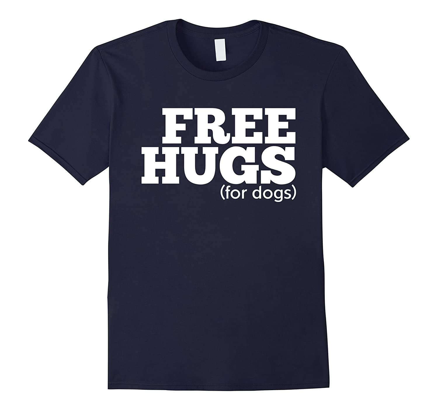 Aw Cute Dog Shirts Free Hugs For Dogs Funny T-shirt Gift-BN