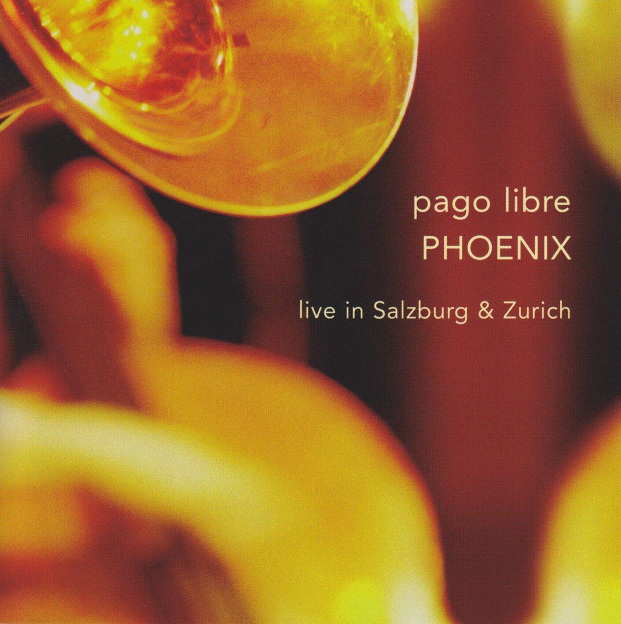 Phoenix: Live in Salzburg & Zurich