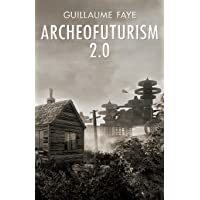 Archeofuturism 2.0
