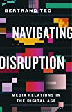 Navigating Disruption: Media Relations in the Digital Age