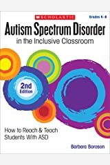 Autism Spectrum Disorder in the Inclusive Classroom, 2nd Edition Kindle Edition