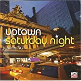 Uptown Saturday Night Jump To It