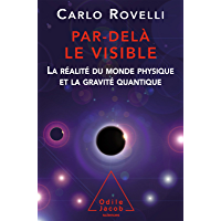 Par-delà le visible: La réalité du monde physique et la gravité quantique