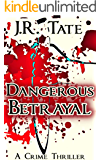 Dangerous Betrayal - A Crime Thriller